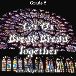 """Let Us Break Bread Together"" - composed by Jayson Gerth,  Performance Level = Grade 2.  Band sheet music downloadable instantly in PDF format.  Cost = $ 24."