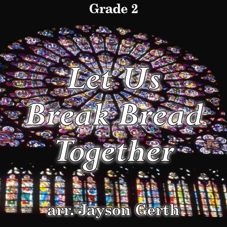 'Let Us Break Bread Together' by Jayson Gerth. Grade 2 sheet music for school bands