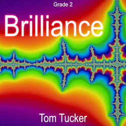 """Brilliance"" - composed by Tom Tucker,  Performance Level = Grade 2.  Band sheet music downloadable instantly in PDF format.  Cost = $ 24."