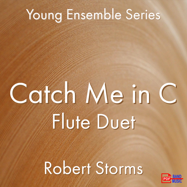 'Catch Me in C - Flute Duet' by Robert Storms. Ensemble - Woodwind sheet music for school bands