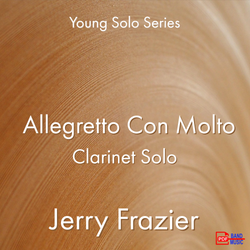 'Allegretto Con Molto - Clarinet Solo' by Jerry Frazier. Ensemble - Woodwind sheet music for school bands