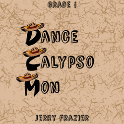 """Dance,Calypso Mon"" - composed by Jerry Frazier,  Performance Level = Grade 1.  Band sheet music downloadable instantly in PDF format.  Cost = $ 24."