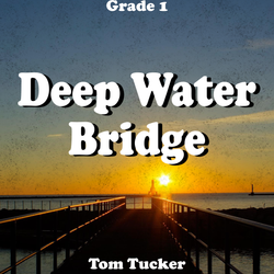 """Deep Water Bridge"" - composed by Tom Tucker,  Performance Level = Grade 1.  Band sheet music downloadable instantly in PDF format.  Cost = $ 24."