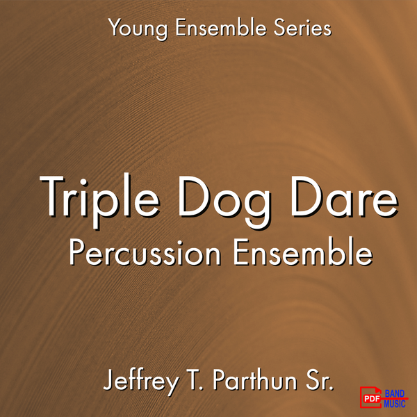 Triple Dog Dare - Percussion Ensemble