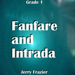 'Fanfare and Intrada' by Jerry Frazier. Grade 1 sheet music for school bands