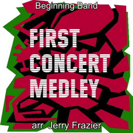 'First Concert Medley' by Jerry Frazier. Beginning Band sheet music for school bands