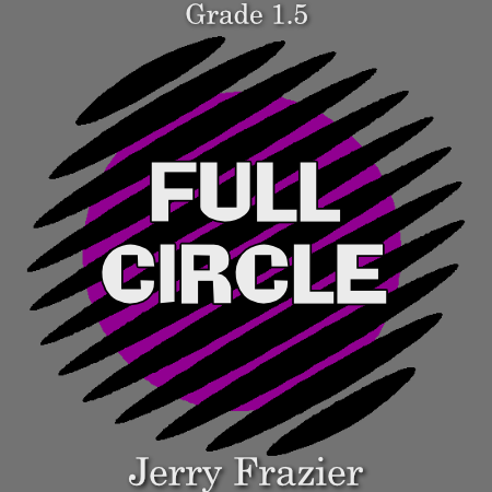 """Full Circle"" - composed by Jerry Frazier,  Performance Level = Grade 2.  Band sheet music downloadable instantly in PDF format.  Cost = $ 24."