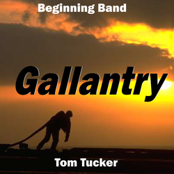 """Gallantry"" - composed by Tom Tucker,  Performance Level = Beginning Band.  Band sheet music downloadable instantly in PDF format.  Cost = $ 24."