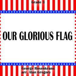'Our Glorious Flag' by Alan Gregory. Grade 3 sheet music for school bands