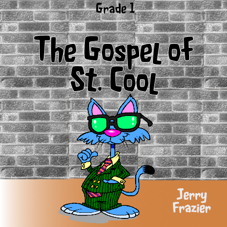 """The Gospel of St. Cool"" - composed by Jerry Frazier,  Performance Level = Grade 1.  Band sheet music downloadable instantly in PDF format.  Cost = $ 24."