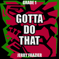 """Gotta Do That"" - composed by Jerry Frazier,  Performance Level = Grade 1.  Band sheet music downloadable instantly in PDF format.  Cost = $ 24."