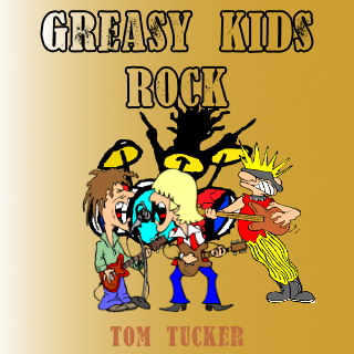 """Greasy Kids Rock"" - composed by Tom Tucker,  Performance Level = Grade 1.  Band sheet music downloadable instantly in PDF format.  Cost = $ 24."
