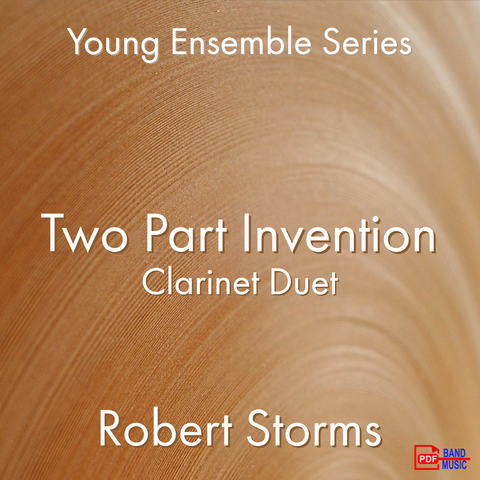 'Two Part Invention - Clarinet Duet' by Robert Storms. Ensemble - Woodwind sheet music for school bands