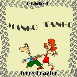 """Mango Tango"" - composed by Jerry Frazier,  Performance Level = Grade 1.  Band sheet music downloadable instantly in PDF format.  Cost = $ 24."