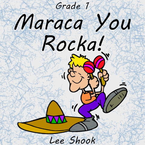 """Maraca You Rocka!"" - composed by Lee Shook,  Performance Level = Grade 1.  Band sheet music downloadable instantly in PDF format.  Cost = $ 24."