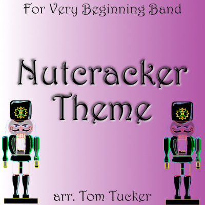"""Little Nutcracker Theme"" - composed by Tom Tucker,  Performance Level = Holiday Music.  Band sheet music downloadable instantly in PDF format.  Cost = $ 22."
