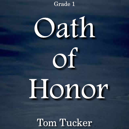 """Oath of Honor"" - composed by Tom Tucker,  Performance Level = Grade 1.  Band sheet music downloadable instantly in PDF format.  Cost = $ 24."