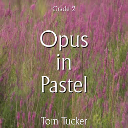 """Opus in Pastel"" - composed by Tom Tucker,  Performance Level = Grade 2.  Band sheet music downloadable instantly in PDF format.  Cost = $ 24."