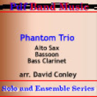 """Phantom Trio"" - composed by David Conley,  Performance Level = Ensemble - Woodwind.  Band sheet music downloadable instantly in PDF format.  Cost = $ 9."
