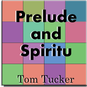 """Prelude and Spiritu"" - composed by Tom Tucker,  Performance Level = Grade 2.  Band sheet music downloadable instantly in PDF format.  Cost = $ 24."