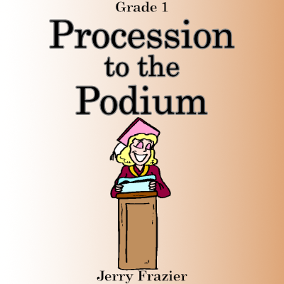 """Procession to the Podium"" - composed by Jerry Frazier,  Performance Level = Grade 1.  Band sheet music downloadable instantly in PDF format.  Cost = $ 24."