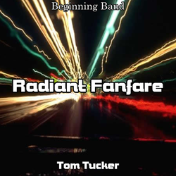'Radiant Fanfare' by Tom Tucker. Beginning Band sheet music for school bands