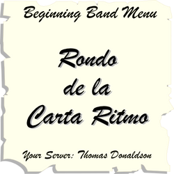 """Rondo de la Carte Ritmo"" - composed by Tom Donaldson,  Performance Level = Beginning Band.  Band sheet music downloadable instantly in PDF format.  Cost = $ 22."