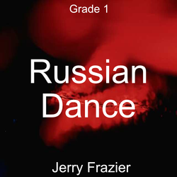 """Russian Dance"" - composed by Jerry Frazier,  Performance Level = Grade 1.  Band sheet music downloadable instantly in PDF format.  Cost = $ 24."