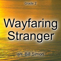 """Wayfaring Stranger"" - composed by Bill Simon,  Performance Level = Grade 2.  Band sheet music downloadable instantly in PDF format.  Cost = $ 24."