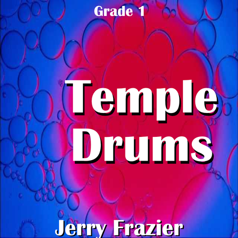 """Temple Drums"" - composed by Jerry Frazier,  Performance Level = Grade 1.  Band sheet music downloadable instantly in PDF format.  Cost = $ 24."