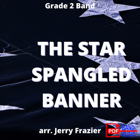 The Star Spangled Banner arranged by Jerry Frazier