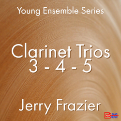 'Clarinet Trios 3,4,and 5' by Jerry Frazier. Ensemble - Woodwind sheet music for school bands