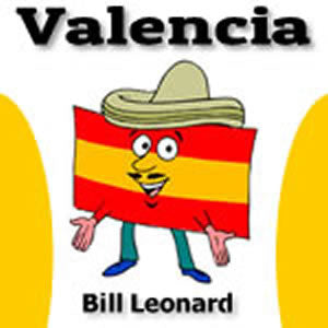 """Valencia"" - composed by Bill Leonard,  Performance Level = Grade 1.  Band sheet music downloadable instantly in PDF format.  Cost = $ 24."