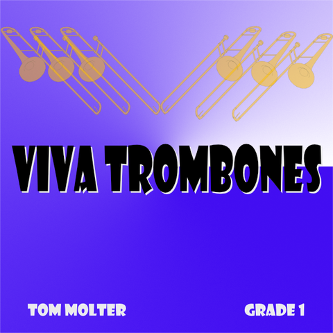 """Viva Trombones!"" - composed by Tom Molter,  Performance Level = Grade 1.  Band sheet music downloadable instantly in PDF format.  Cost = $ 24."