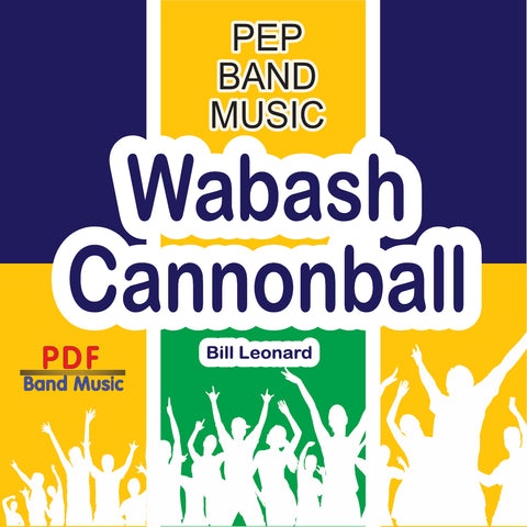 """Wabash Cannonball"" - composed by Bill Leonard,  Performance Level = Pep Band.  Band sheet music downloadable instantly in PDF format.  Cost = $ 24."
