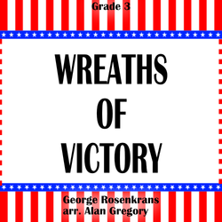"""Wreaths of Victory"" - composed by Alan Gregory,  Performance Level = Grade 3.  Band sheet music downloadable instantly in PDF format.  Cost = $ 24."