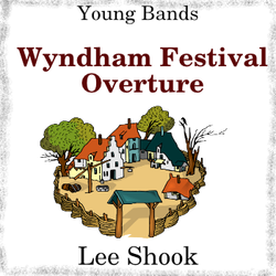 'Wyndham Festival Overture' by Lee Shook. Grade 2 sheet music for school bands