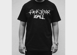 """Your Wall"" Tee"