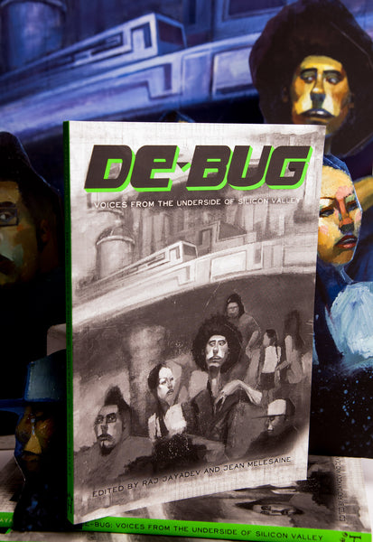 De-Bug: Voices from the Underside of Silicon Valley