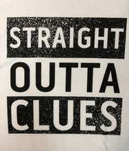 """Straight Outta Clues"" T-Shirt"
