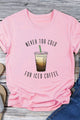 Cute Pink Short Sleeve NEVER TOO COLD FOR ICED COFFEE T-shirt