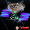 All Eyes On Us- 0:45