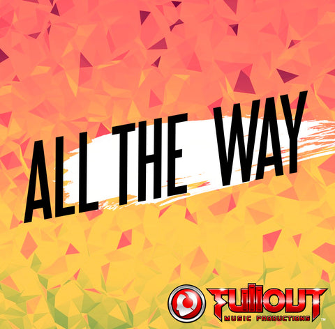 All The Way- 1:30