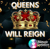 Queens Will Reign- 1:00