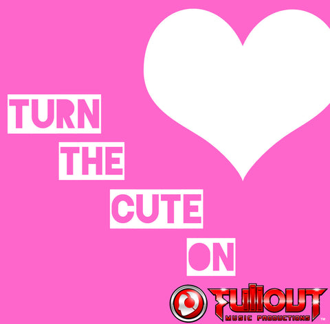 Turn The Cute On- 2:00