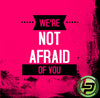 We're Not Afraid Of You- 1:30