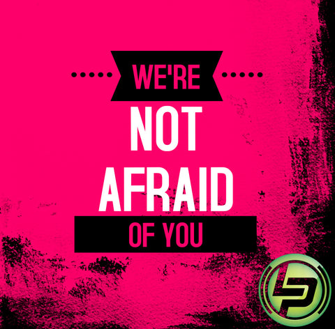 We're Not Afraid Of You- 1:00