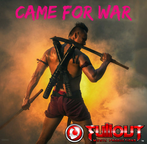Came For War- 2:00