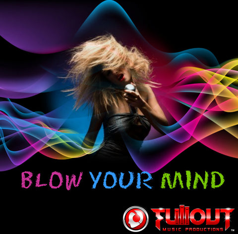 Blow Your Mind- 0:30
