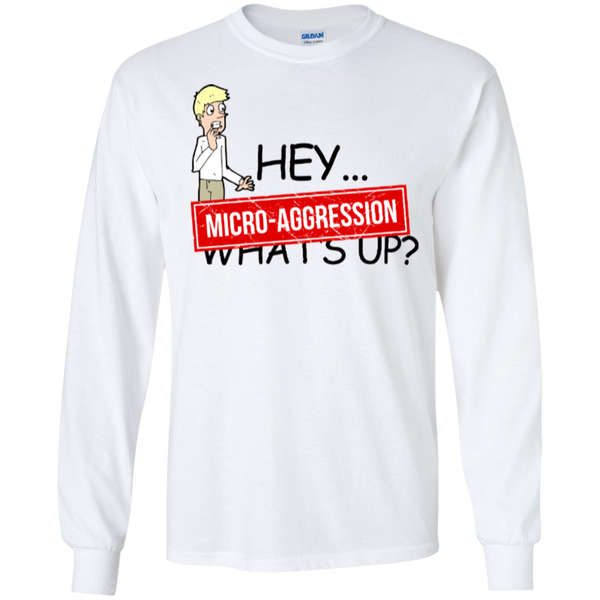 Micro-Aggression Long Sleeve Shirt